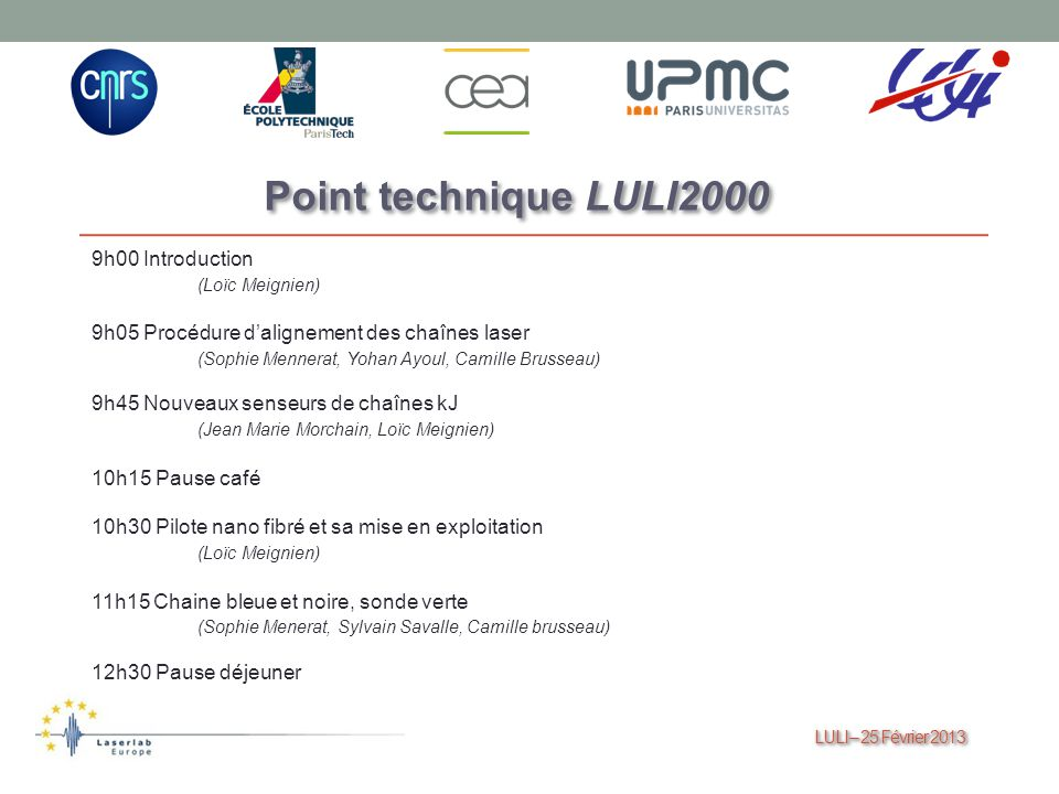 Point technique LULI2000 9h00 Introduction (Loïc Meignien)