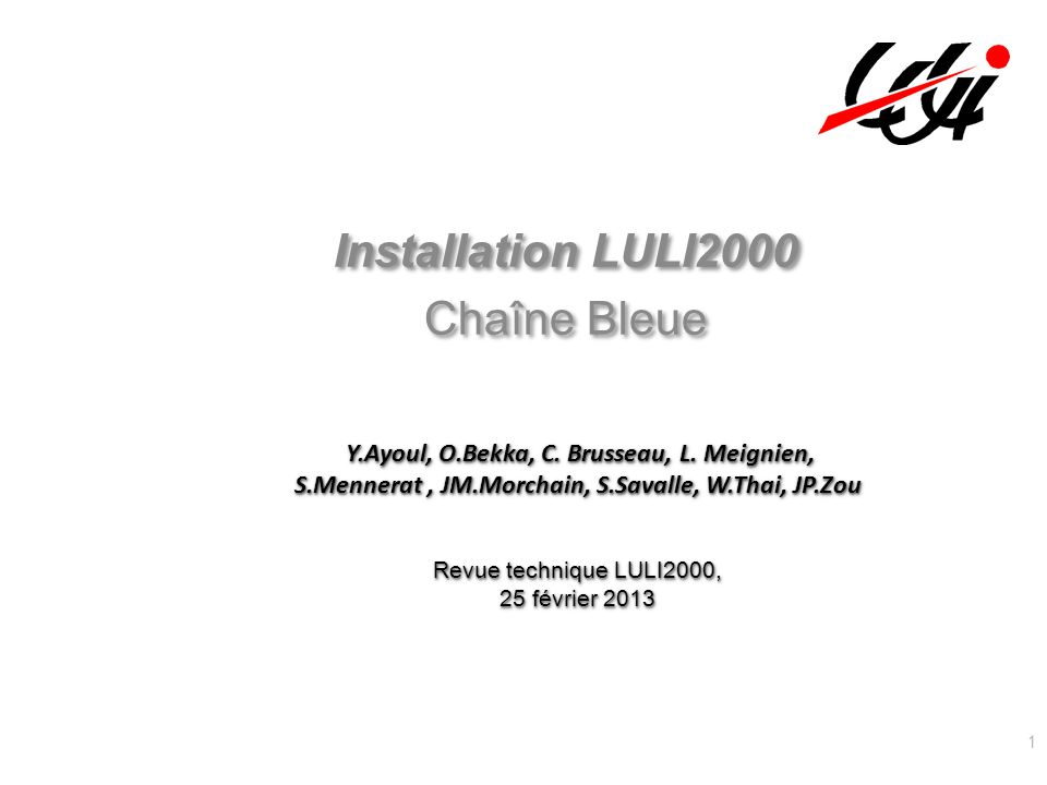 Installation LULI2000 Chaîne Bleue