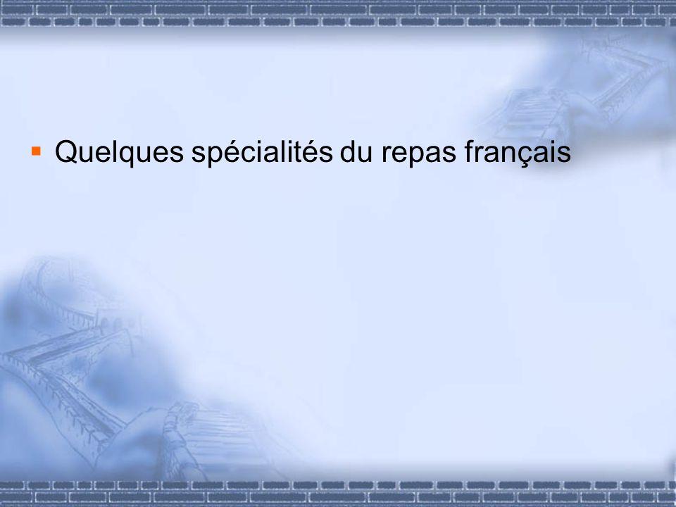 Quelques spécialités du repas français