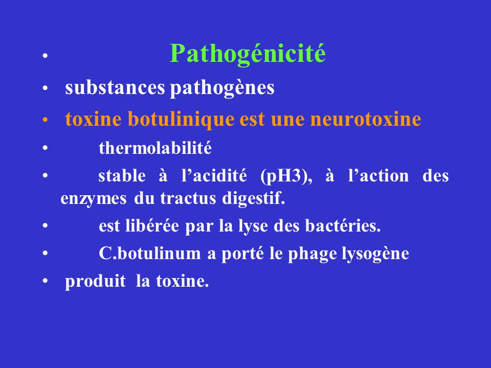 Pathogénicité substances pathogènes. toxine botulinique est une neurotoxine.