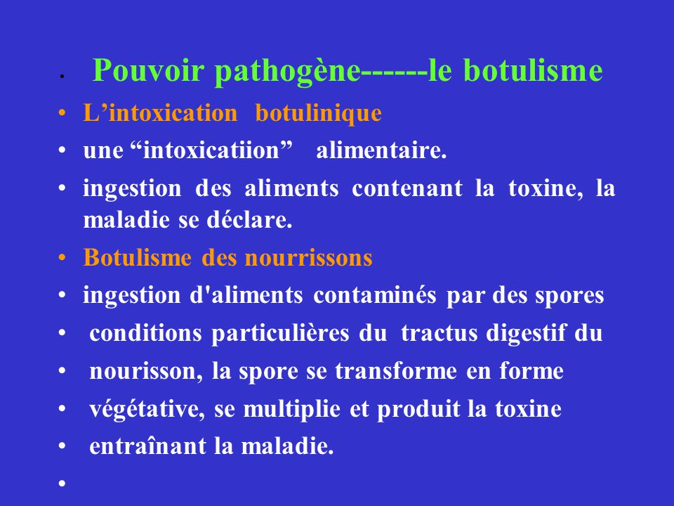 L'intoxication botulinique une intoxicatiion alimentaire.