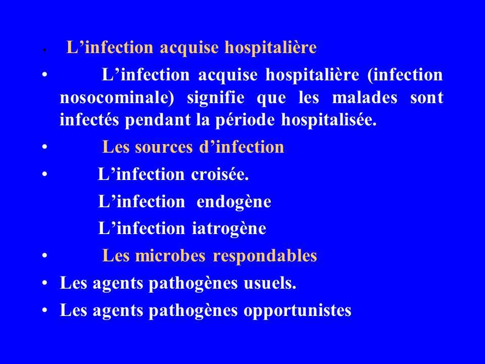 Les sources d'infection L'infection croisée. L'infection endogène