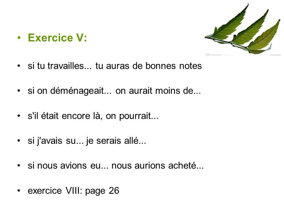 Exercice V: si tu travailles... tu auras de bonnes notes