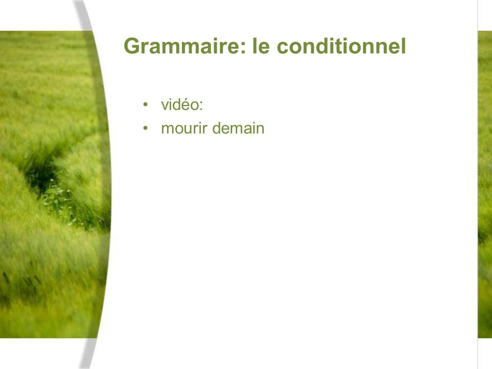 Grammaire: le conditionnel