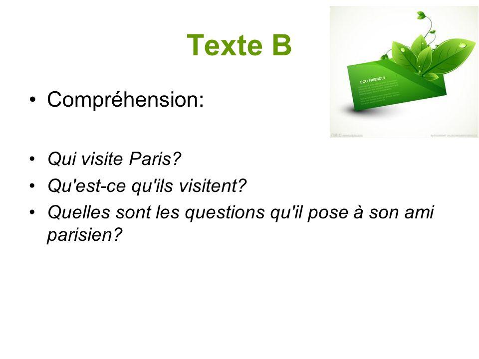 Texte B Compréhension: Qui visite Paris Qu est-ce qu ils visitent