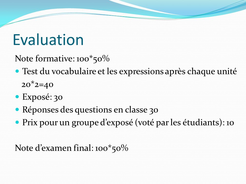 Evaluation Note formative: 100*50%
