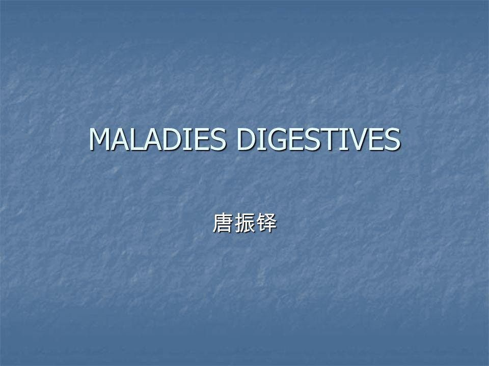 MALADIES DIGESTIVES 唐振铎