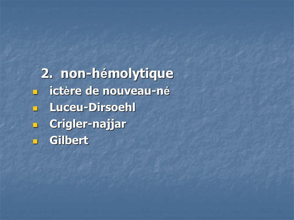 2. non-hémolytique ictère de nouveau-né Luceu-Dirsoehl Crigler-najjar