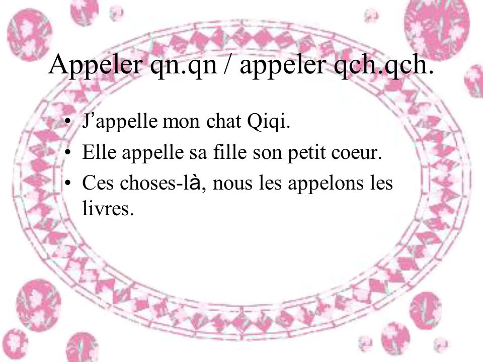 Appeler qn.qn / appeler qch.qch.