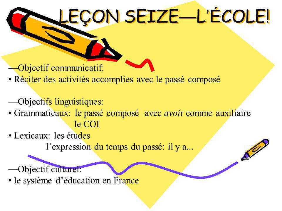 LEÇON SEIZE—L'ÉCOLE! —Objectif communicatif: