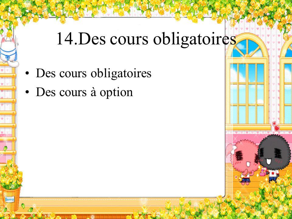 14.Des cours obligatoires
