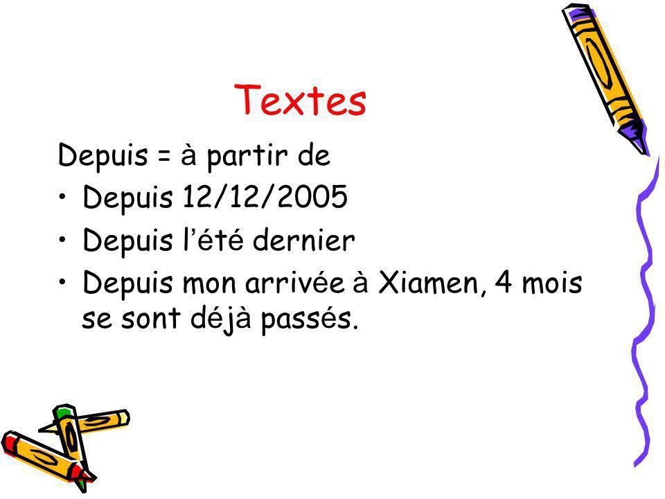 Textes Depuis = à partir de Depuis 12/12/2005 Depuis l'été dernier