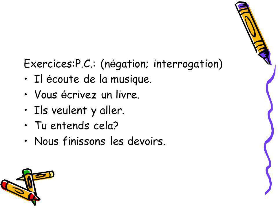 Exercices:P.C.: (négation; interrogation)