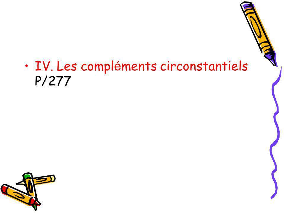 IV. Les compléments circonstantiels P/277