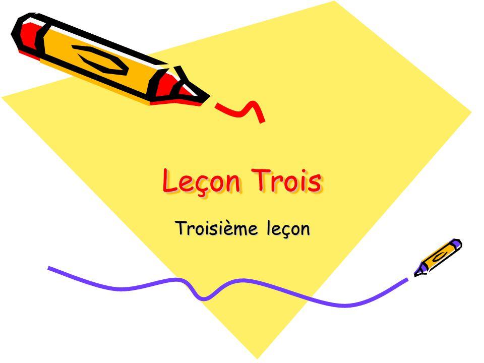 Leçon Trois Troisième leçon