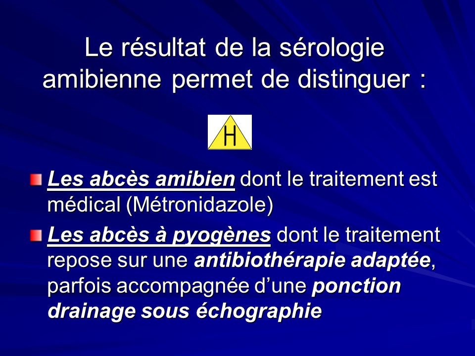 Le résultat de la sérologie amibienne permet de distinguer :