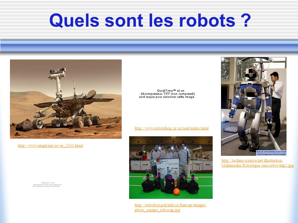 Quels sont les robots http://www.robotshop.ca/accueil/index.html