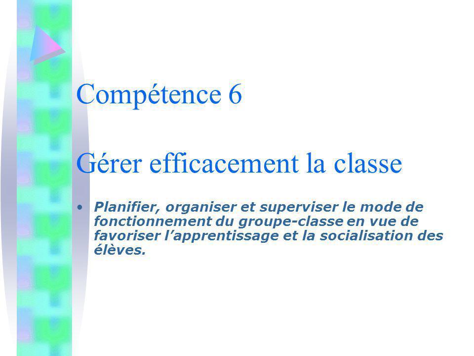 Compétence 6 Gérer efficacement la classe