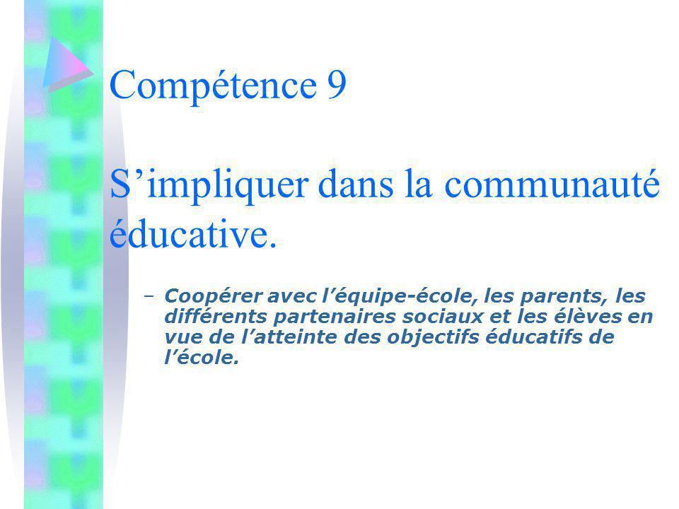 Compétence 9 S'impliquer dans la communauté éducative.