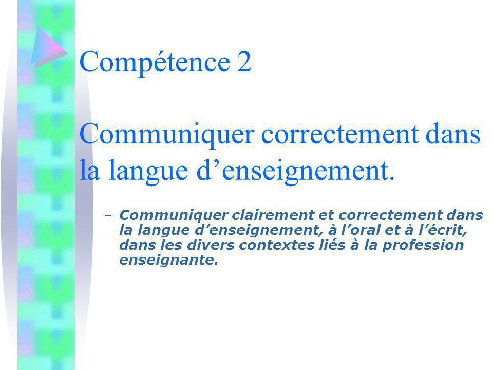 Compétence 2 Communiquer correctement dans la langue d'enseignement.