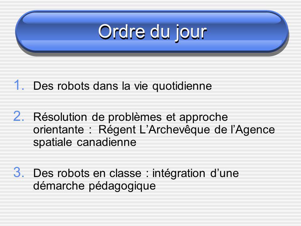 Ordre du jour Des robots dans la vie quotidienne
