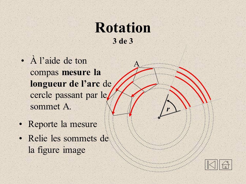 Rotation 3 de 3 À l'aide de ton compas mesure la longueur de l'arc de cercle passant par le sommet A.