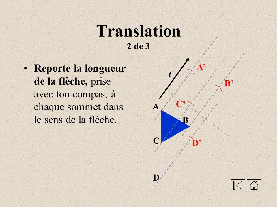 Translation 2 de 3 Reporte la longueur de la flèche, prise avec ton compas, à chaque sommet dans le sens de la flèche.