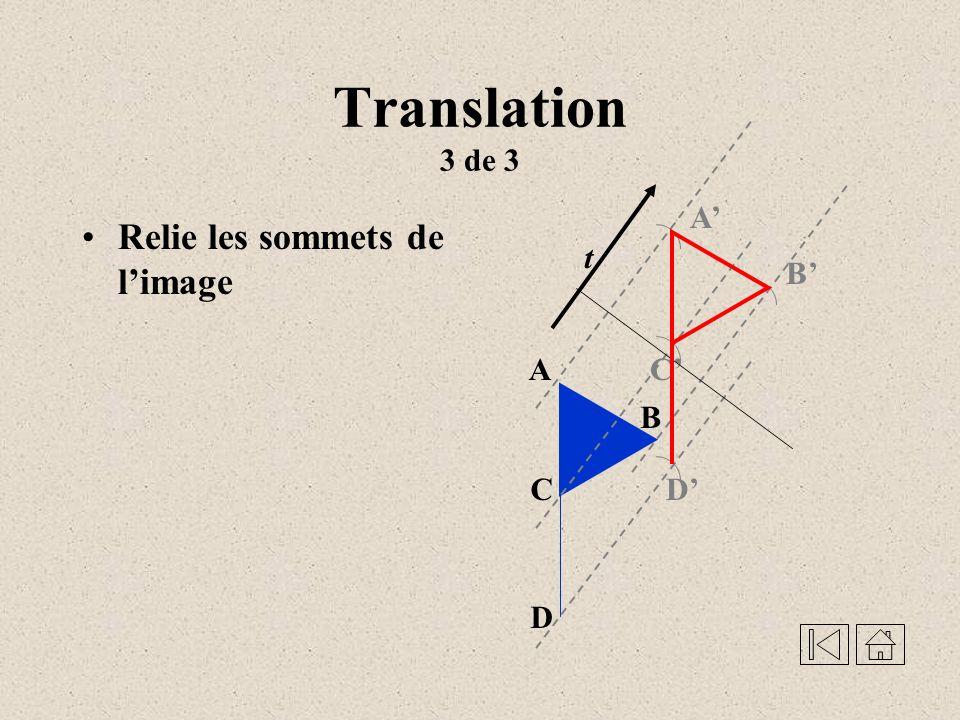 Translation 3 de 3 A' Relie les sommets de l'image t B' A C' B C D' D