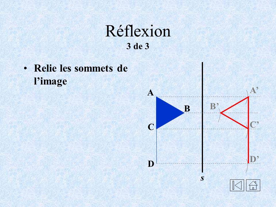 Réflexion 3 de 3 Relie les sommets de l'image A' A B' B C' C D' D s