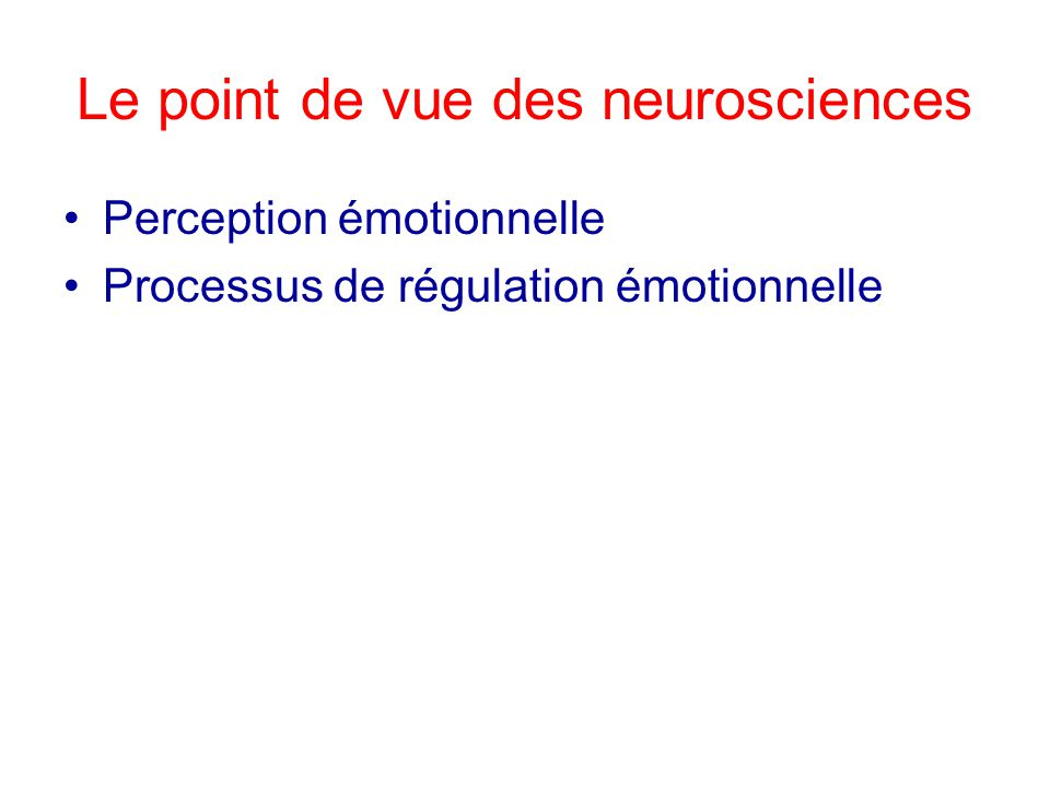 Le point de vue des neurosciences