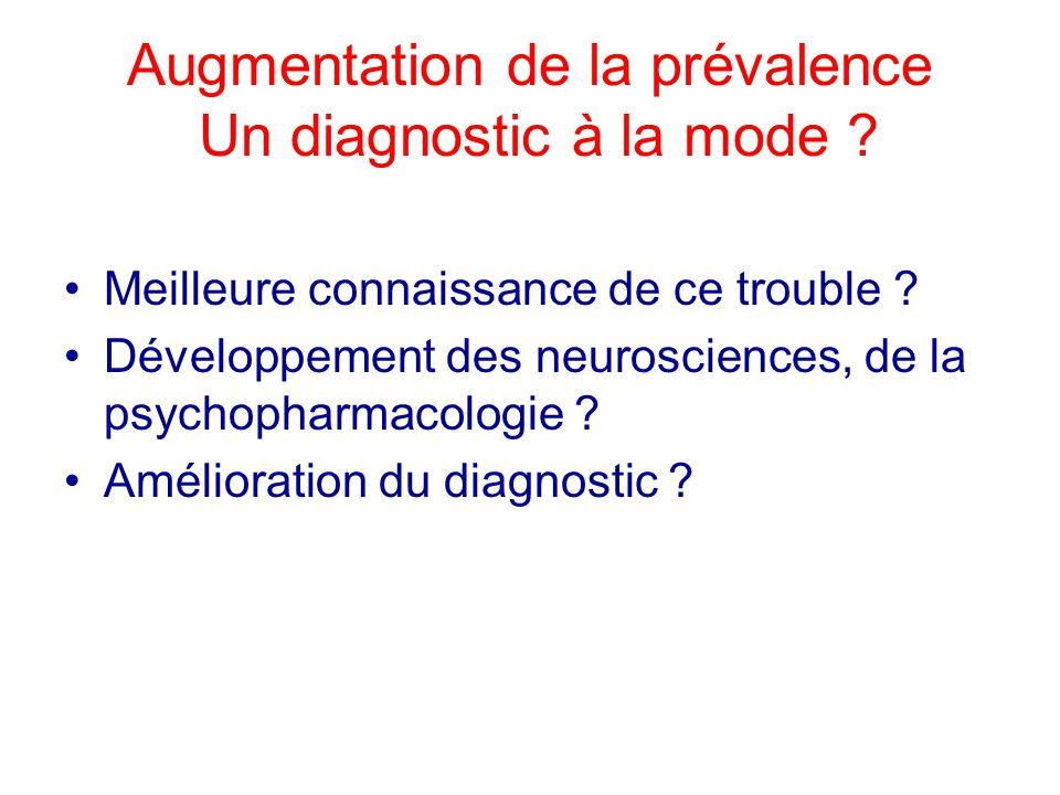 Augmentation de la prévalence Un diagnostic à la mode