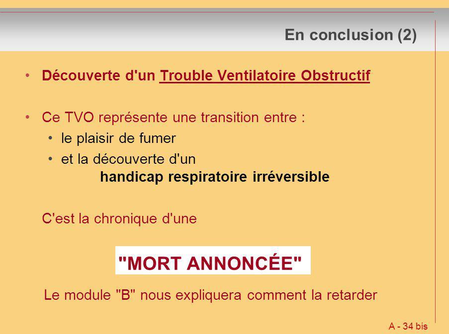 En conclusion (2) Découverte d un Trouble Ventilatoire Obstructif