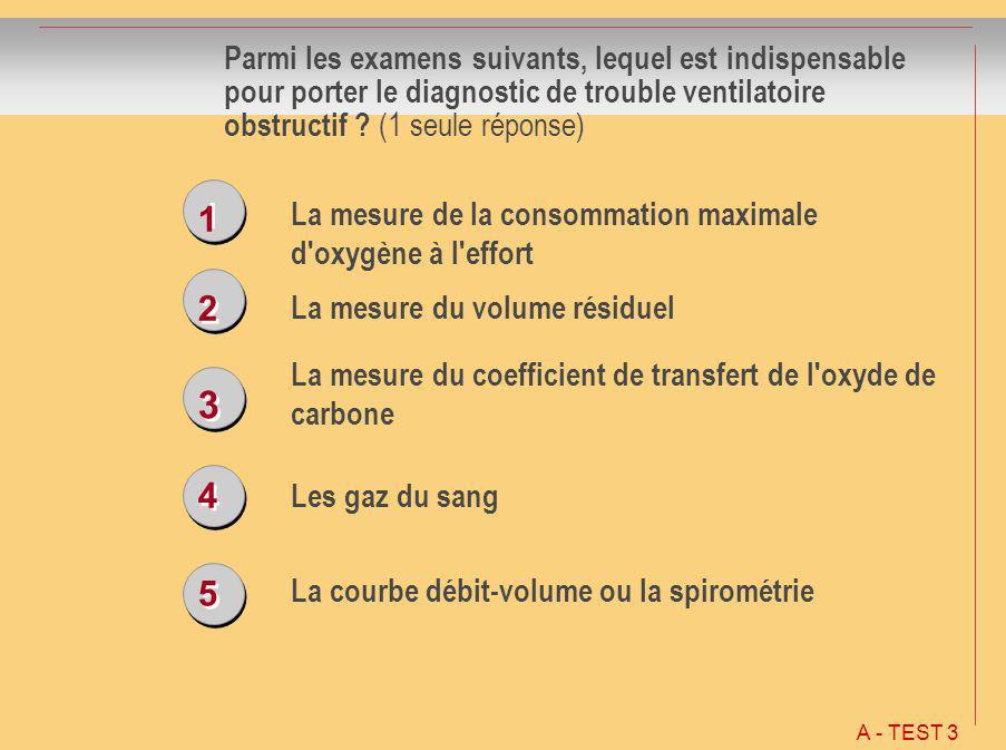Parmi les examens suivants, lequel est indispensable pour porter le diagnostic de trouble ventilatoire obstructif (1 seule réponse)