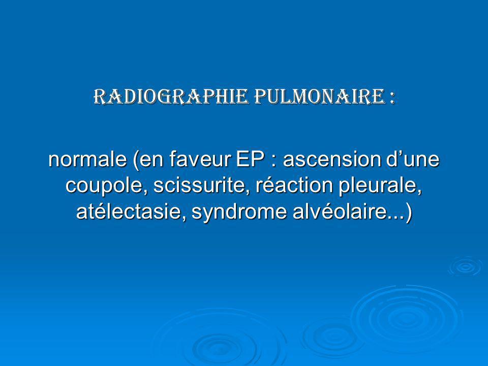 Radiographie pulmonaire :