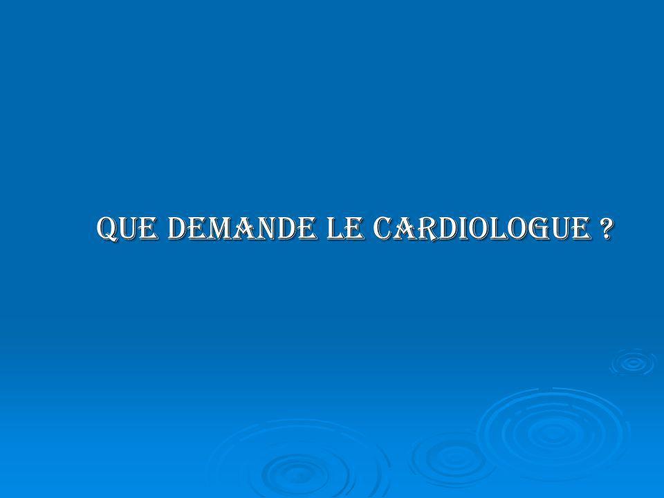 Que demande le cardiologue