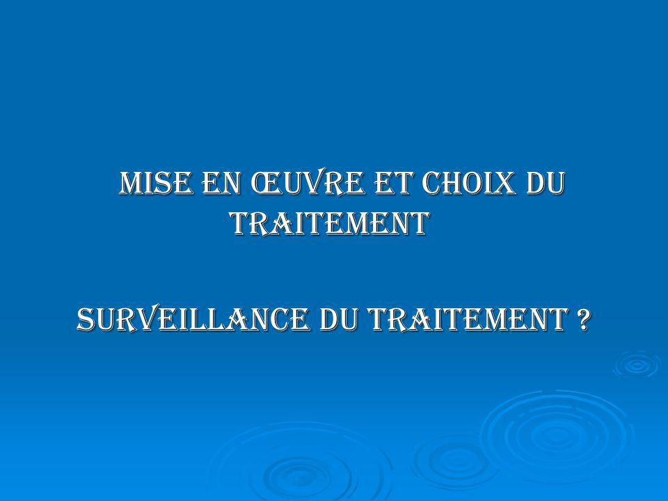 Mise en œuvre et choix du traitement surveillance du traitement