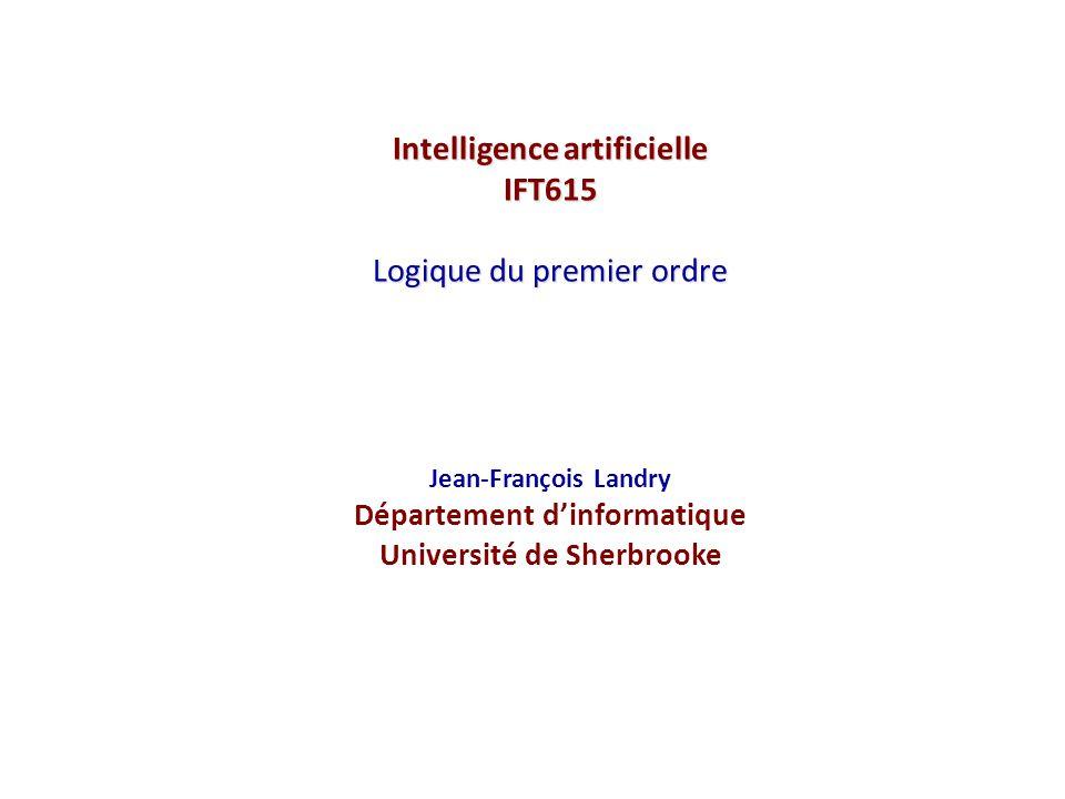 Intelligence artificielle IFT615 Logique du premier ordre