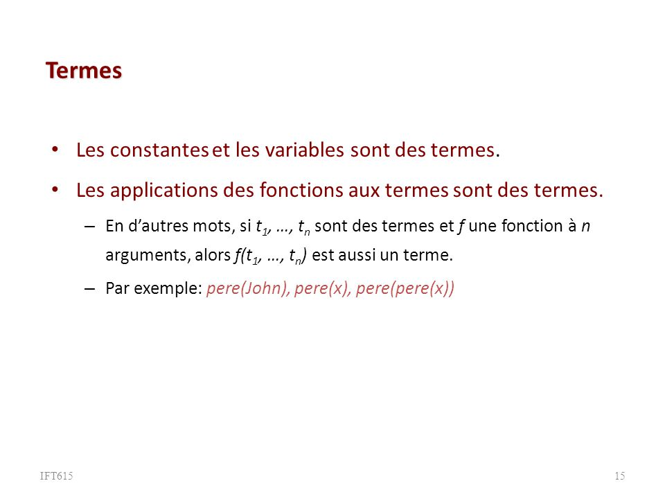 Termes Les constantes et les variables sont des termes.