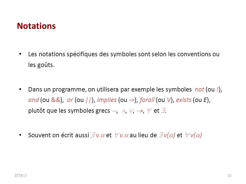Notations Les notations spécifiques des symboles sont selon les conventions ou les goûts.