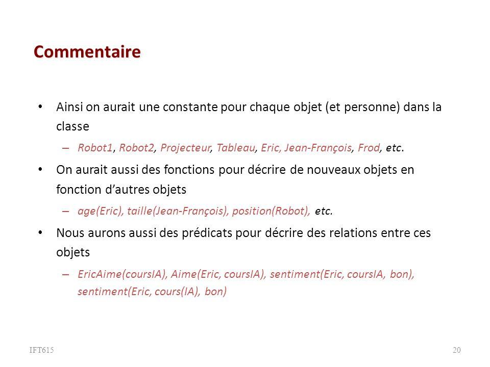 Commentaire Ainsi on aurait une constante pour chaque objet (et personne) dans la classe.