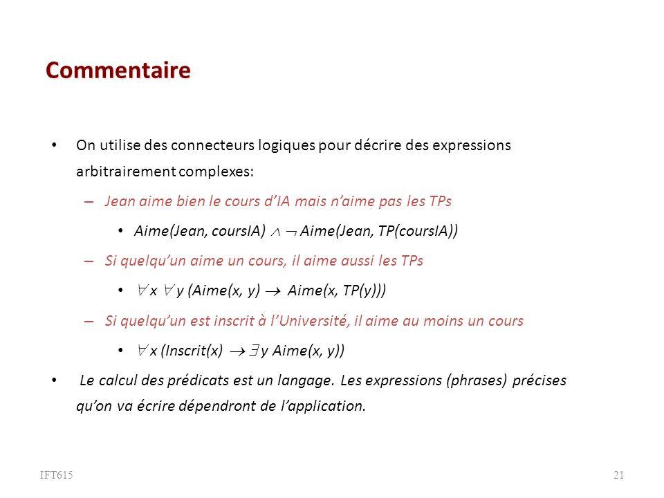 Commentaire On utilise des connecteurs logiques pour décrire des expressions arbitrairement complexes: