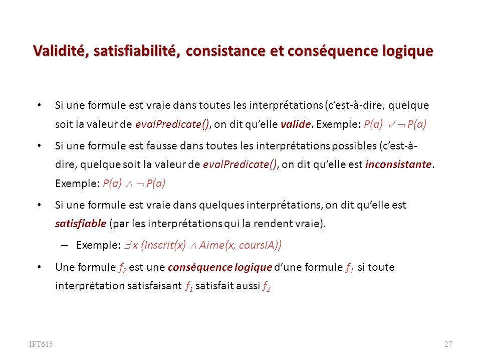 Validité, satisfiabilité, consistance et conséquence logique