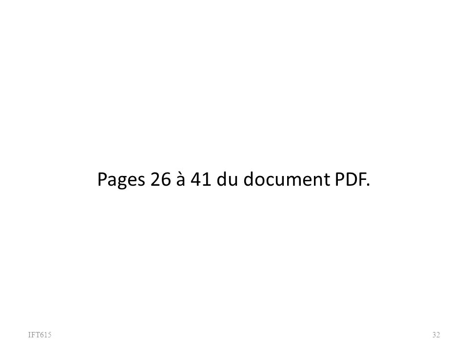 Pages 26 à 41 du document PDF. IFT615