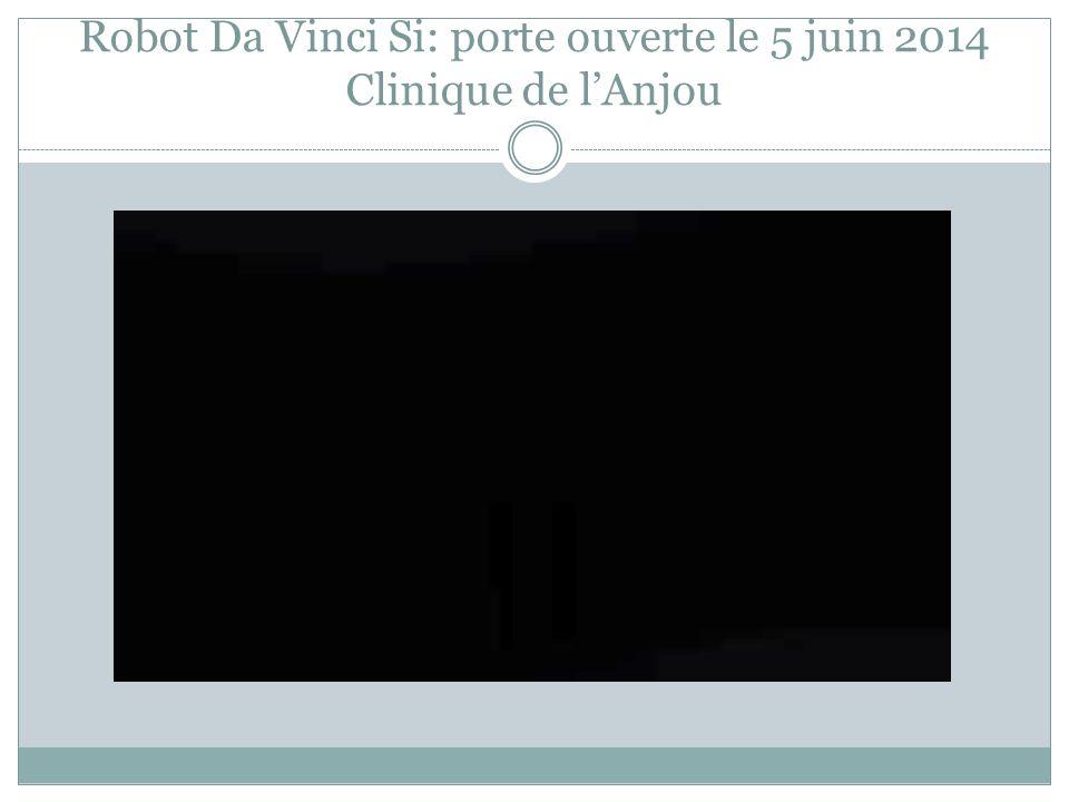 Robot Da Vinci Si: porte ouverte le 5 juin 2014 Clinique de l'Anjou