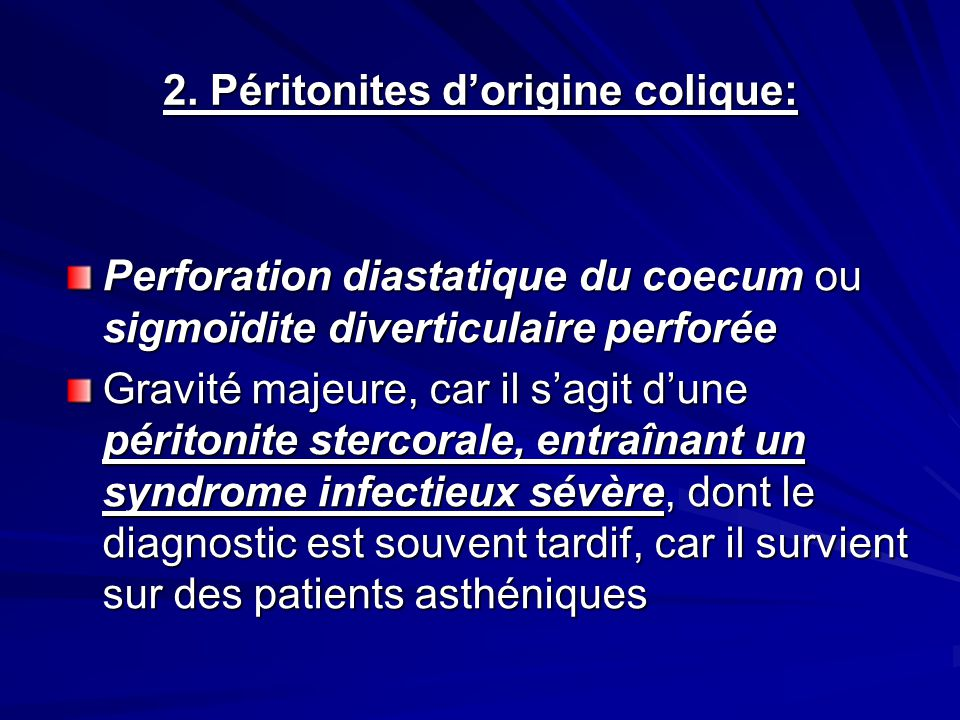 2. Péritonites d'origine colique:
