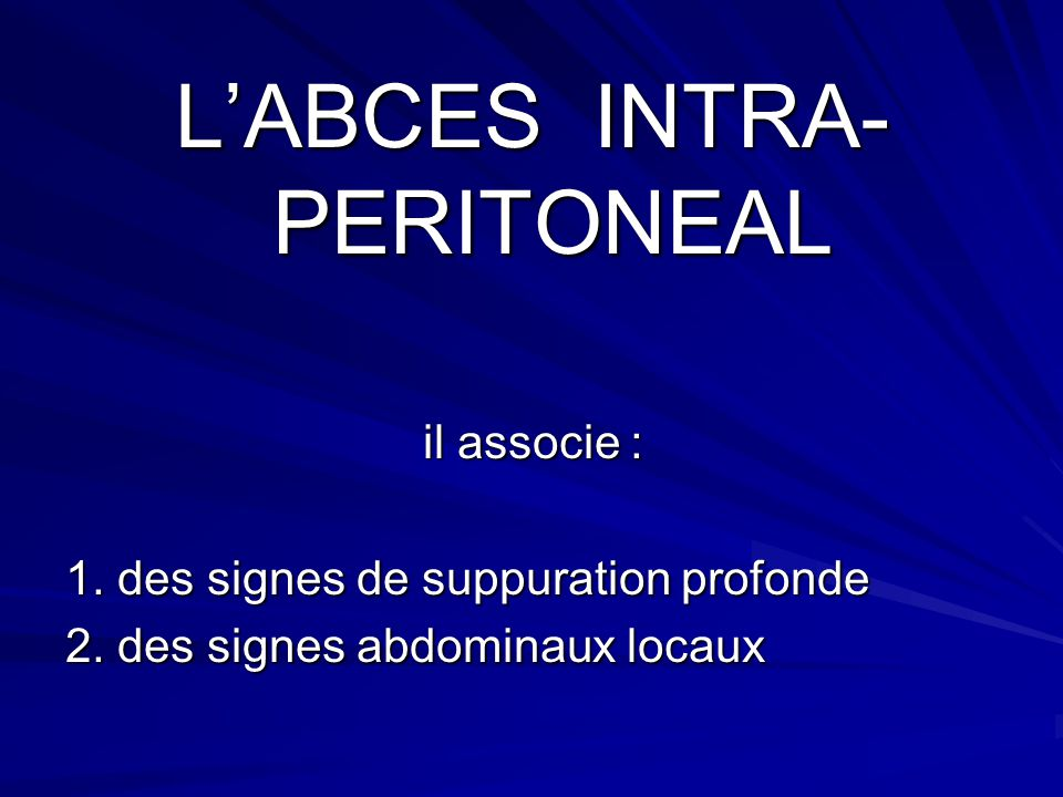 L'ABCES INTRA-PERITONEAL