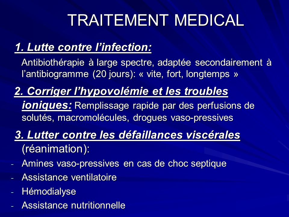 TRAITEMENT MEDICAL 1. Lutte contre l'infection: