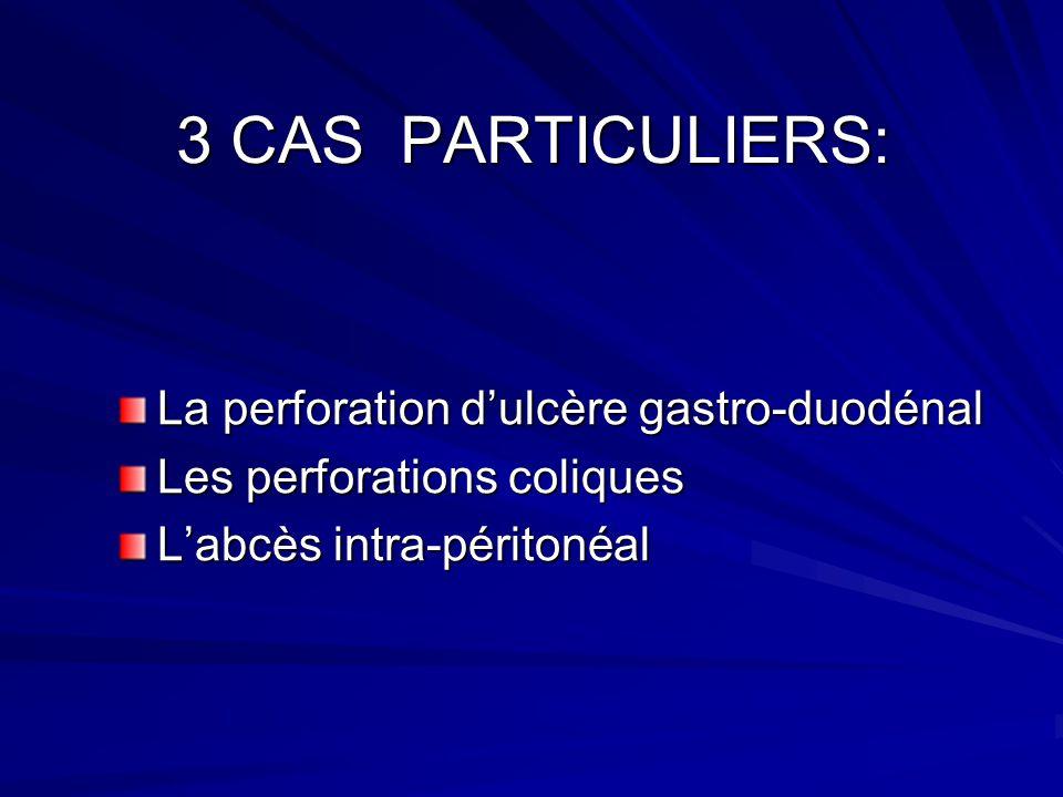 3 CAS PARTICULIERS: La perforation d'ulcère gastro-duodénal