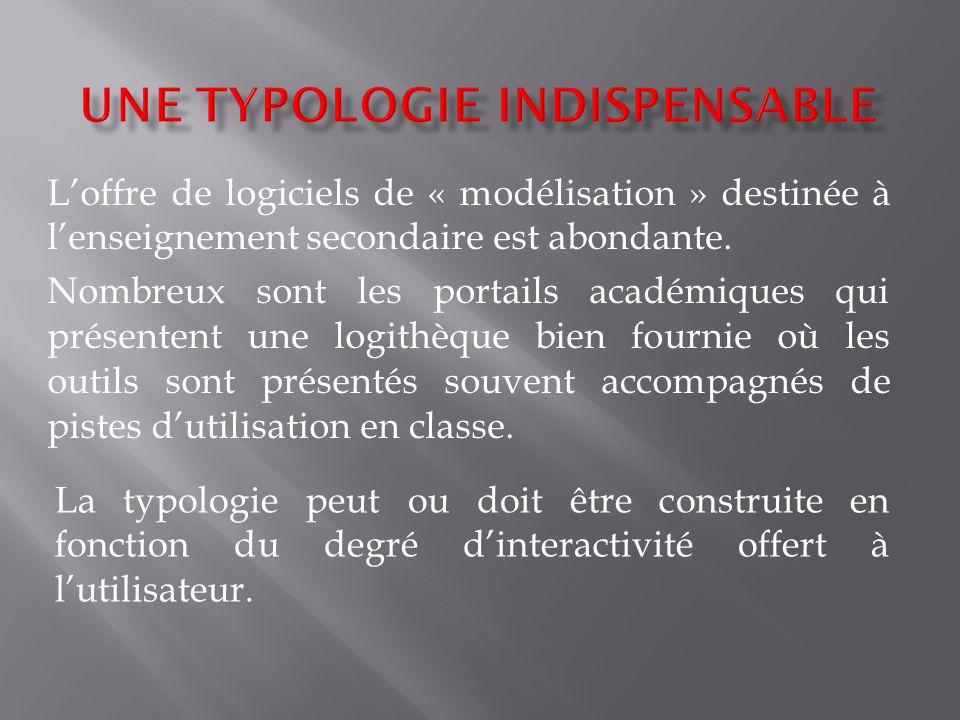 Une typologie indispensable