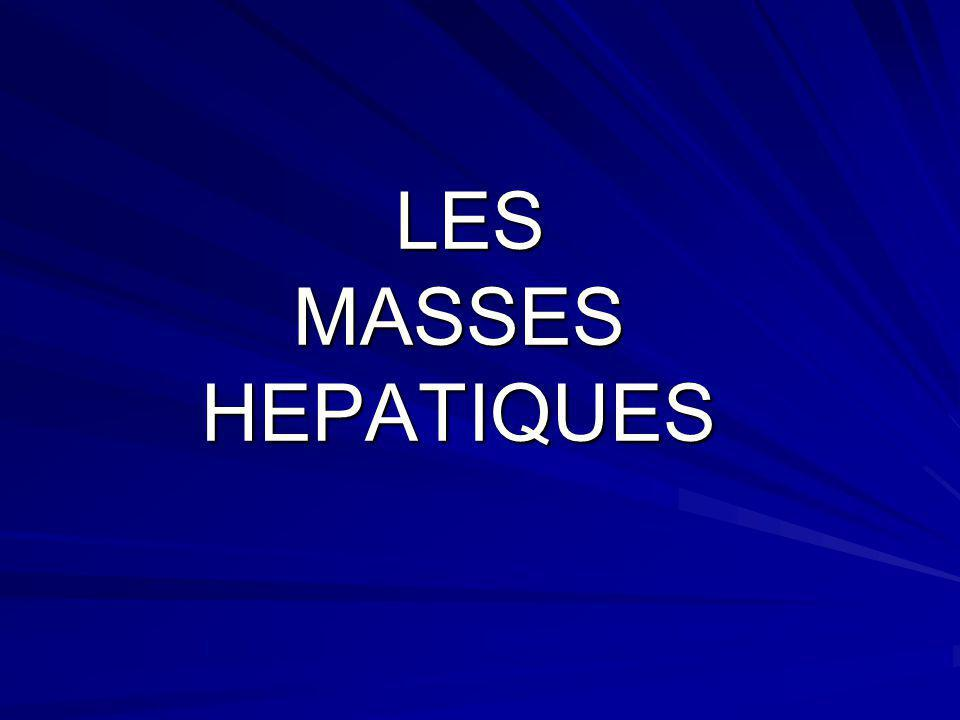 LES MASSES HEPATIQUES